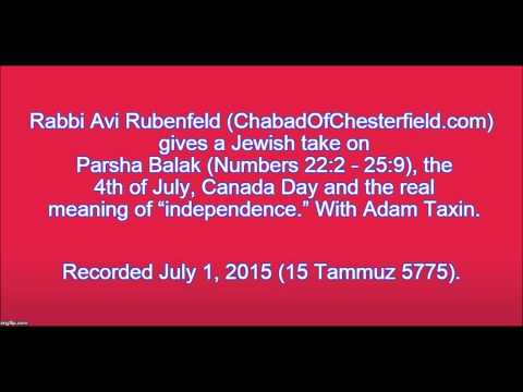 Rabbi Avi Rubenfeld on Parsha Balak, July 4th, Canada Day and real meaning of