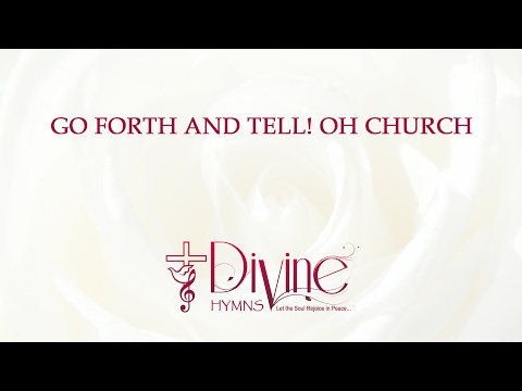 Go Forth And Tell! Oh Church Of God, Awake