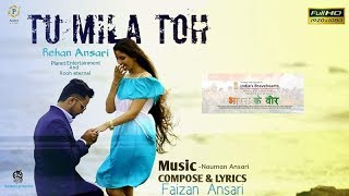 Tu Milaa Tohhh.. | New Hindi Song | Full HD Video Song | 2017