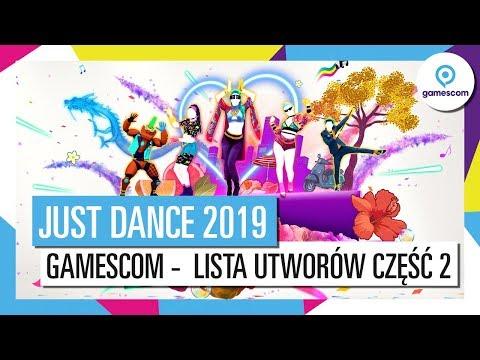JUST DANCE 2019 – Gamescom Ogłoszenie (lista Utworów Część 2)