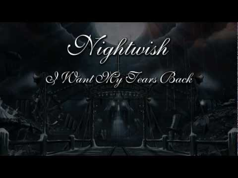 Nightwish - I Want My Tears Back (With Lyrics)