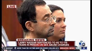 Larry Nassar Sentenced By Judge Aquilina To 40-175 Years