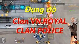 CrossFire Legend: ĐỤNG ĐỘ CLAN POLICE VÀ CLAN VN.ROYAL