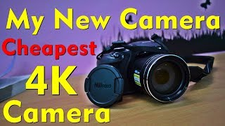 My New Camera Nikon B700 Unboxing + Camera Sample | Cheapest 4k camera