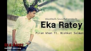 Eka Ratey - Piran Khan ft  Mishkat Salman