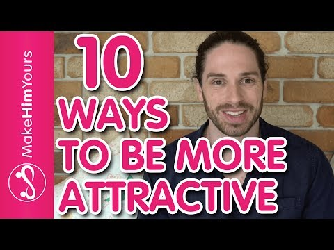 How To Build A Life You Love - 10 Ways To Be More Attractive To Men