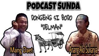 "Podcast Sda NgaDongeng ""Si Bodo"" Lucu - Bersama Mang Anang Alo Sukarya Part 1"