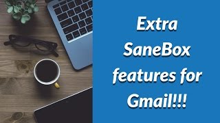 Extra SaneBox features for Gmail!