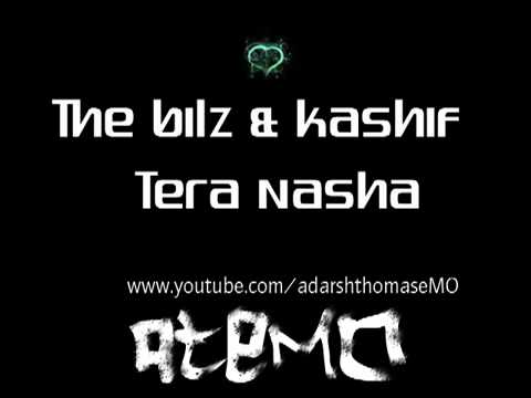 YouTube - The Bilz & Kashif - Tera Nasha(Song).mp4.flv