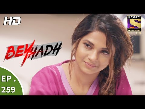 Beyhadh - बेहद - Ep 259 - 9th October, 2017 thumbnail
