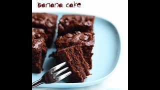 Eggless banana chocolate cake recipe