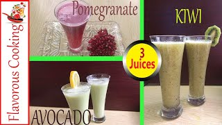 3 Healthy Juice Recipes | Pomegranate Juice, Kiwi Juice, Avocado Drink by Flavorous Cooking