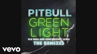 Pitbull - Greenlight (Delirious & Alex K Extended Mix) [Audio] Ft. Flo Rida & LunchMoney Lewis