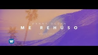Danny Ocean - Me Rehúso (Official Video)