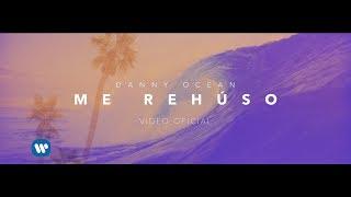 Download Lagu Danny Ocean - Me Rehúso (Official Music Video) Gratis STAFABAND