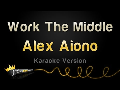 Alex Aiono - Work The Middle (Karaoke Version)