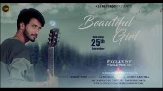Shedy Pari: Beautiful Girl: KBS Records: Latest Hindi Song 2016-2017
