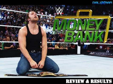WWE Money In The Bank 2016 Review & Reaction :: Rollins Wins, Dean Ambrose Cashes In! NEW CHAMPION!
