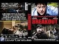 Breakout (2013) With Brendan Fraser, Dominic Purcell, Ethan Suplee Movie