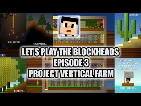 Let's Play The Blockheads - Episode 3 - Project Vertical Farm