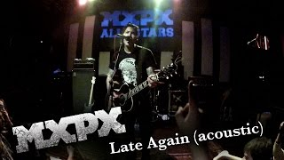 Watch MXPX Late Again video