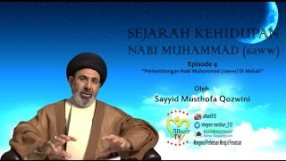 Sejarah Rasulullah (saww) [Bag.4]  : Masa Perkembangan Nabi Muhammad (saww) Di Mekah