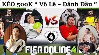 """FIFA ONLINE 4: KÈO 5 LỐP """" Vô Lê - Đánh Đầu """" I Love & Ngyyelling Vs Tuyền Văn Hóa Vs Vodka Quang"""