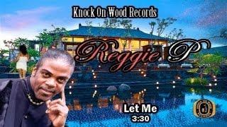 Reggie P Let Me