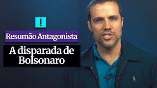 RESUMÃO ANTAGONISTA: A disparada de Bolsonaro