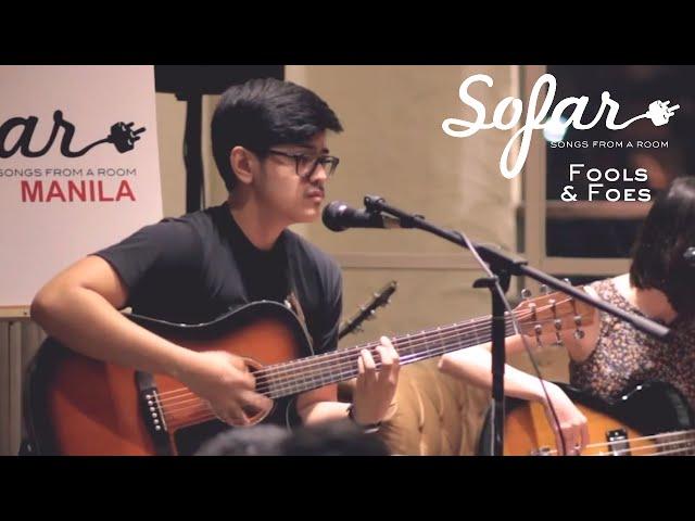 Fools & Foes - Undesired | Sofar Manila (#1244)