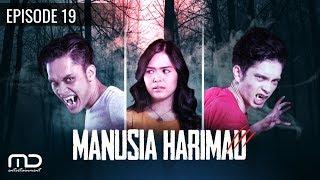 MANUSIA HARIMAU - episode 19