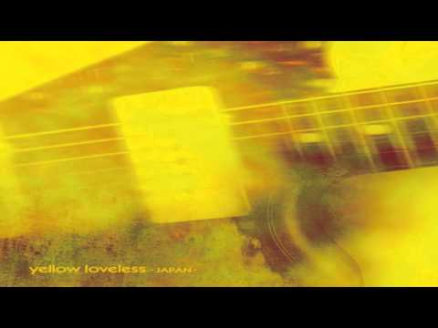 Various Artists - Yellow Loveless [My Bloody Valentine Tribute] [2013] [Japan] [Full Album]