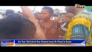 6 year old school boy washed away by flood in Benin