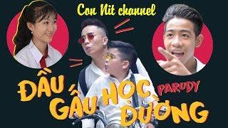 ĐẦU GẤU HỌC ĐƯỜNG Parody - Phiên Bản Con Nit Team - Con Nit channel