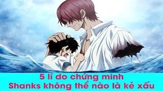 5 lý do chứng minh Tứ Hoàng Shanks không thể là kẻ xấu trong One Piece l Top Anime