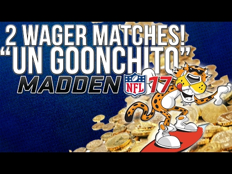 Madden 17 Ultimate Team :: 2 Wager Matches! Un GoonChito! :: Madden 17 Ultimate Team