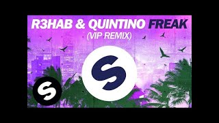 R3hab & Quintino - Freak (VIP Remix)