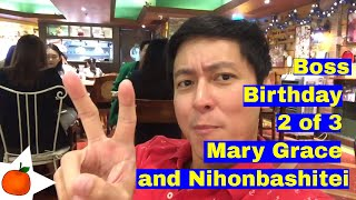 Boss Birthday 2 or 3 Mary Grace and Nihonbashitei