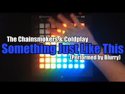 The Chainsmokers and Coldplay - Something Just like This | Launchpad PRO Cover by Blurry