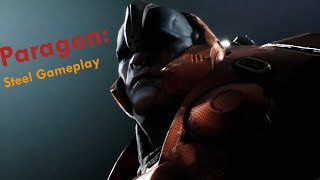 Paragon Gameplay 1: Steel