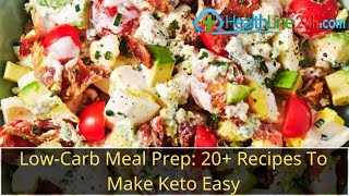 Low-Carb Meal Prep 20+ Recipes To Make Keto Easy