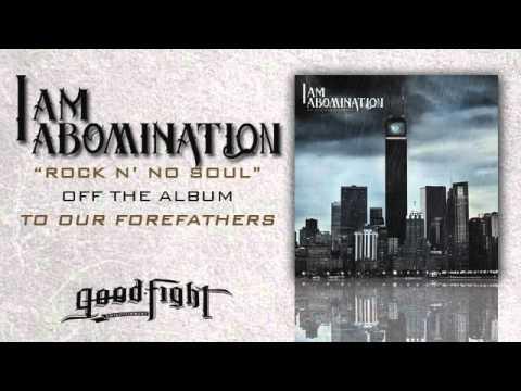 I Am Abomination - Rock N No Soul