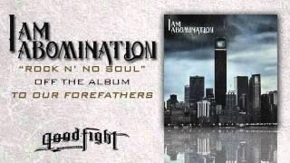 Watch I Am Abomination Rock N No Soul video