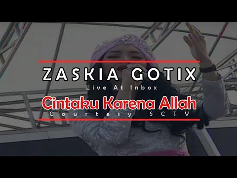 download lagu ZASKIA GOTIX Cintaku Karena Allah Live At Inbox 09-07-2015 Courtesy SCTV gratis