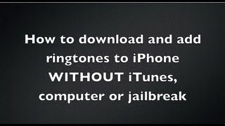 How to download and add FREE ringtones to iPhone WITHOUT iTunes, computer or jailbreak!