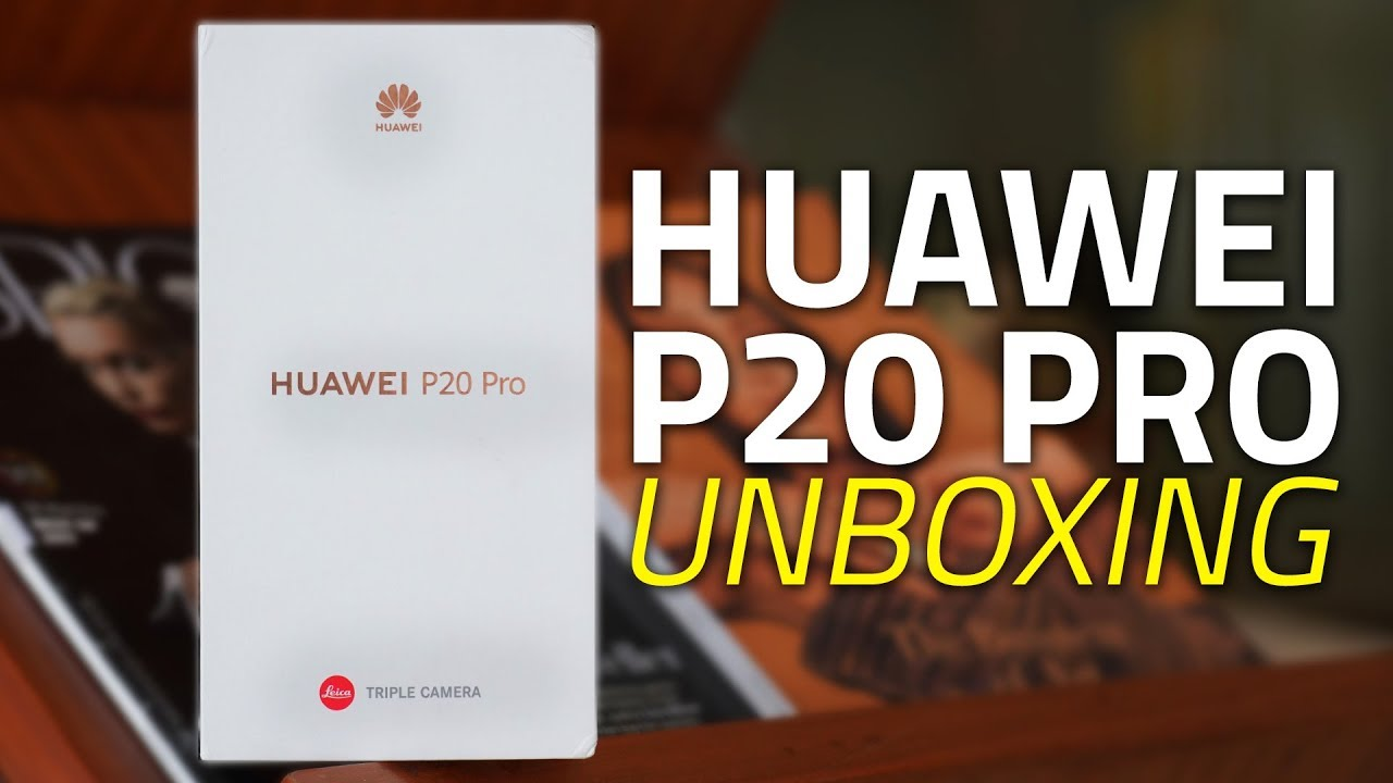 Huawei P20 Pro Unboxing and First Look