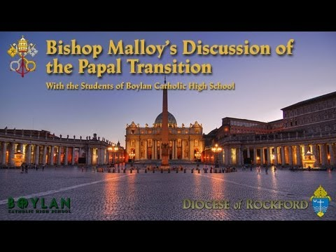 Bishop Malloy's Discussion of the Papal Transition - Boylan Catholic High School
