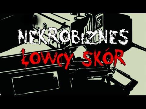 Łowcy Skór - Łódzki Nekrobiznes Film Dokumentalny (Lektor)