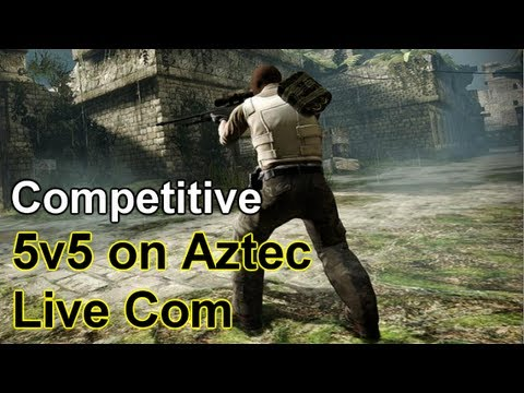 Counter Strike Global Offensive - E13 Competitive 5v5 on Aztec Live Com