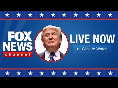 Fox News Live Stream HD - President Trump Breaking News Live Update